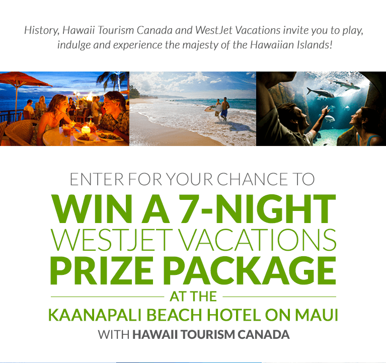 Let Hawaii Happen | HISTORY Canada Contest